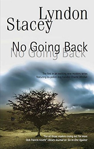 No Going Back (A Charlie Whelan Mystery): Stacey, Lyndon