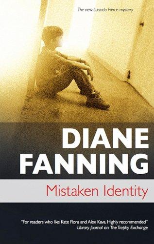 Mistaken Identity (Lucinda Pierce) (9781847512239) by Diane Fanning