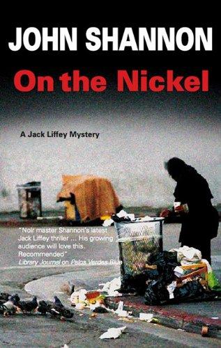 On the Nickel (Jack Liffey Mysteries): Shannon, John
