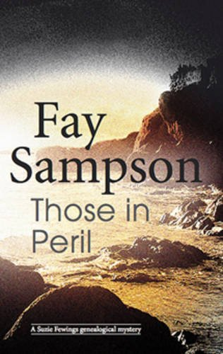 Those in Peril (Suzie Fewings Mystery): Fay Sampson