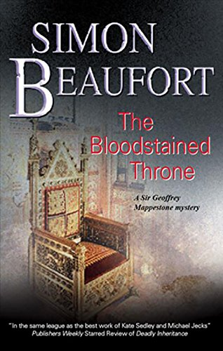 The Bloodstained Throne (Sir Geoffrey Mappestone Mysteries) (184751264X) by Beaufort, Simon