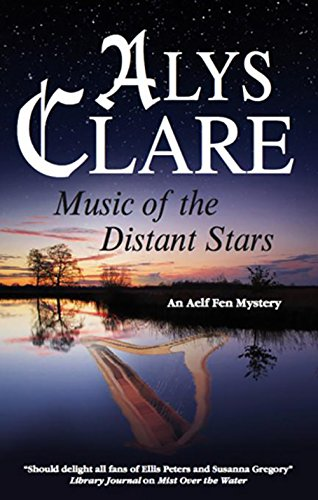 Music of the Distant Stars (An Aelf Fen Mystery): Clare, Alys