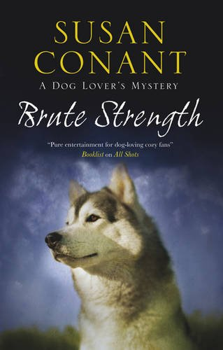 Brute Strength (A Dog Lover's Mystery): Conant, Susan