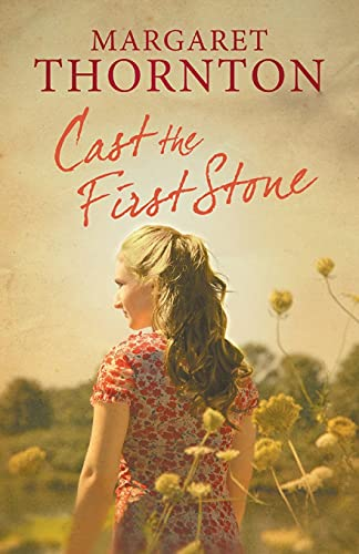 9781847514615: Cast the First Stone: A 1960s saga set in the Yorkshire Dales
