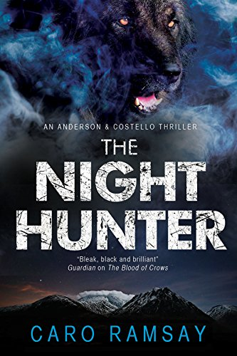 9781847515254: The Night Hunter: An Anderson & Costello police procedural set in Scotland (An Anderson & Costello Mystery)