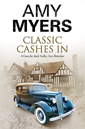 Classic Cashes In: A Jack Colby British Classic Car Mystery (A Jack Colby Mystery): Myers, Amy