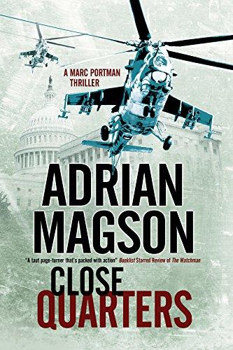 9781847516060: Close Quarters: A spy thriller set in Washington DC and Ukraine (A Marc Portman Thriller)
