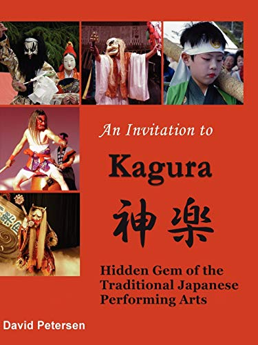 9781847530066: An Invitation to Kagura: Hidden Gem of the Traditional Japanese Performing Arts