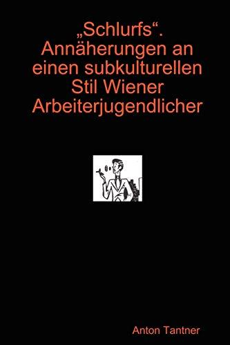9781847530639: ?Schlurfs?. Ann¿herungen an einen subkulturellen Stil Wiener Arbeiterjugendlicher (German Edition)