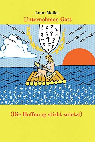 Unternehmen Gott (Die Hoffnung stirbt zuletzt) (German Edition): Møller, Lone
