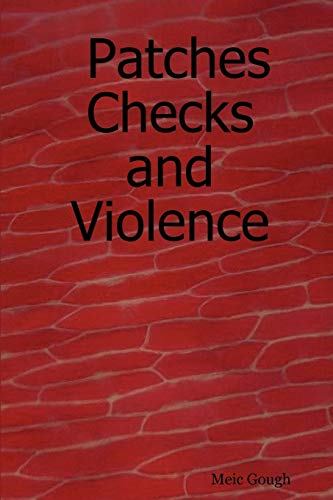 Patches Checks and Violence: Meic Gough