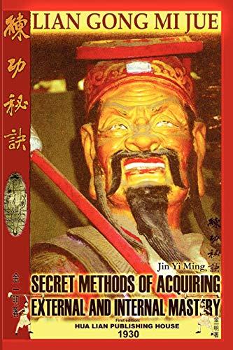 9781847533715: Lian Gong Mi Jue: Secret Methods Of Acquiring External And Internal Mastery