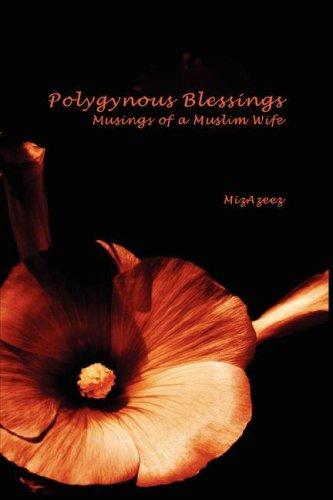 9781847534156: Polygynous Blessings: Musings of a Muslim Wife