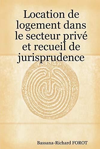9781847534941: Location de Logement Dans Le Secteur Privé Et Recueil de Jurisprudence