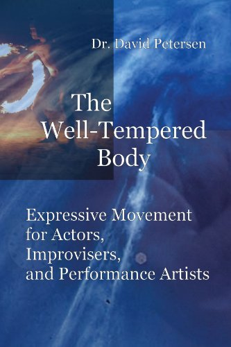 9781847535641: The Well-Tempered Body: Expressive Movement for Actors, Improvisers, and Performance Artists