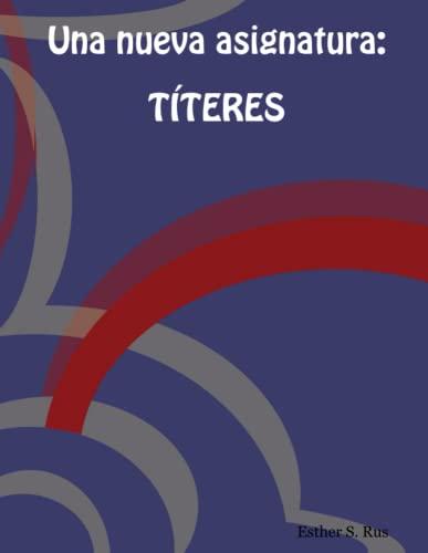 9781847535979: Una Nueva Asignatura: Titeres