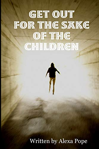 9781847536464: Get Out (for the sake of the children)