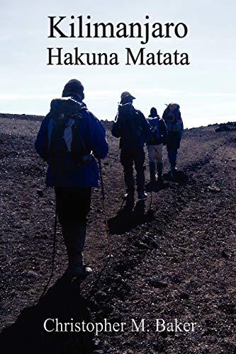Kilimanjaro: Hakuna Matata: Baker, Christopher