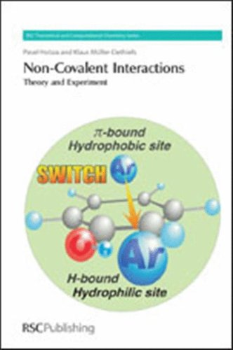 Non-Covalent Interactions: Theory and Experiment (RSC Theoretical: Pavel Hobza, Klaus