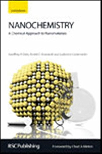 9781847558954: Nanochemistry: A Chemical Approach to Nanomaterials