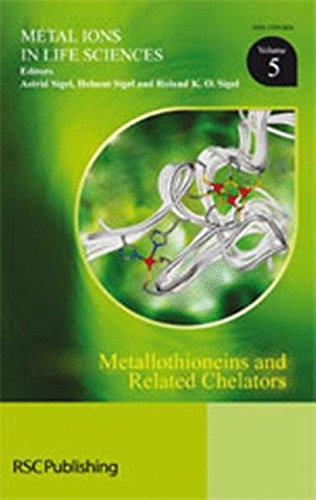 METALLOTHIONEINS AND RELATED CHELATORS (METAL IONS IN LIFE SCIENCES): 5