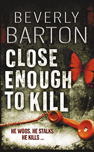 9781847560001: Close Enough to Kill