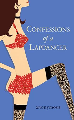 9781847560841: Confessions of a Lapdancer