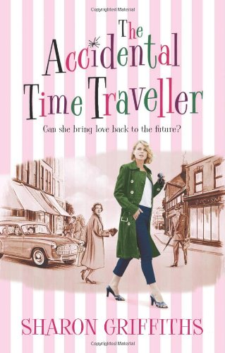 9781847560902: The Accidental Time Traveller