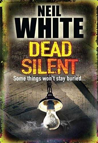 DEAD SILENT: Neil White