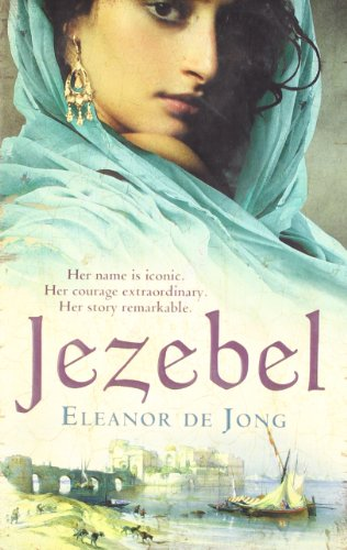 9781847562555: Jezebel. by Eleanor de Jong