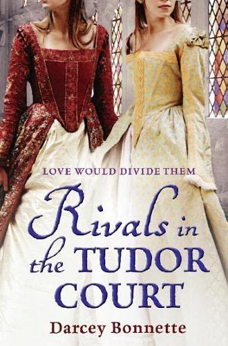 9781847562586: Rivals in the Tudor Court (Tudor Court 2)