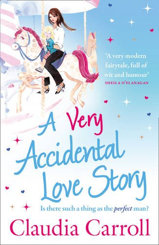 9781847562739: A Very Accidental Love Story