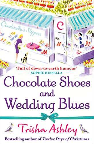 Chocolate Shoes and Wedding Blues (Paperback) 9781847562777 When Tansy Poole inherits a run-down shoe shop tucked away in the village of Sticklepond, `Cinderella's Slippers' is born - providing th