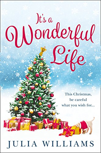 9781847563606: It's a Wonderful Life: The Christmas bestseller is back with an unforgettable holiday romance