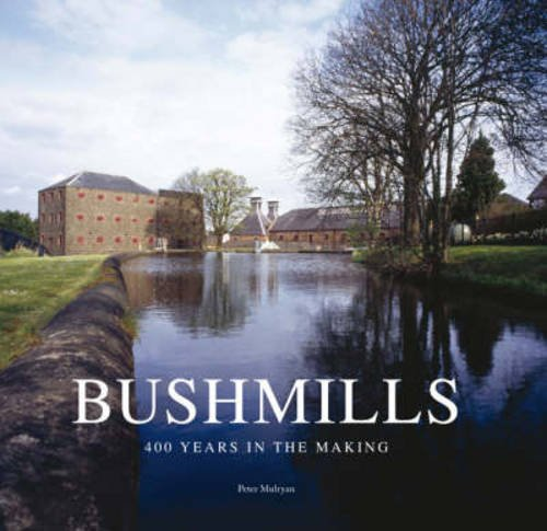 Bushmills : 400 Years in the Making: Mulryan, P.