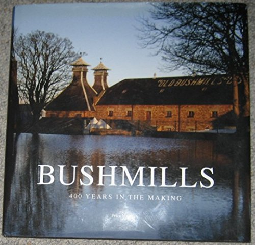 9781847580924: Bushmills: 400 Years in the Making