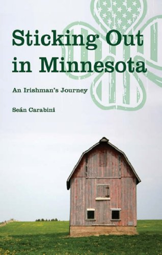 9781847581075: Sticking Out in Minnesota: A Dubliner's Journey
