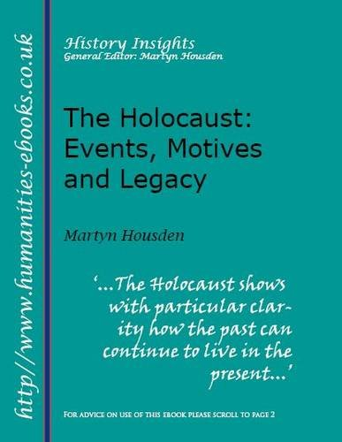 9781847600486: Holocaust, The: Events, Motives and Legacy (Humanities Insights)
