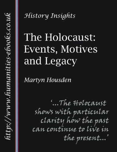 9781847600660: The Holocaust: Events, Motives and Legacy (History Insights)