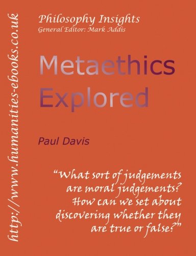 9781847600677: Metaethics Explored (Philosophy Insights)
