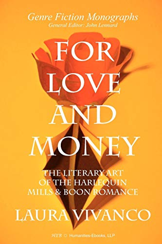9781847601964: For Love and Money: The Literary Art of the Harlequin Mills & Boon Romance (Genre Fiction Monographs)