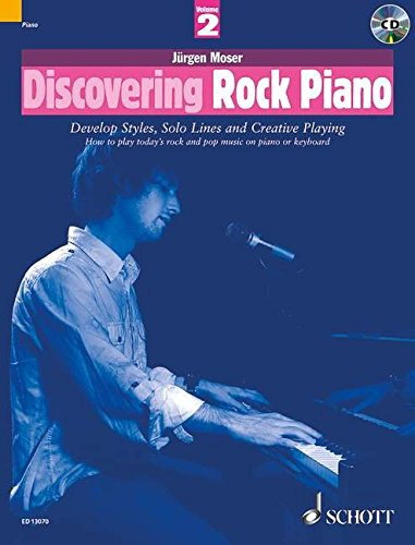9781847610287: Discovering Rock Piano 2 Piano +CD: Develop Styles, Solo Lines and Creative Playing: How to Play Today's Rock and Pop Music on Piano or Keyboard Pt. 2 (The Schott Pop Styles Series)