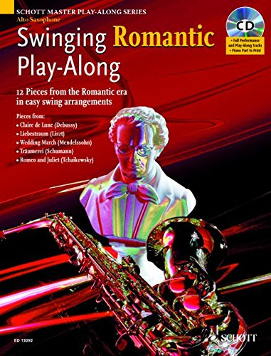 9781847610355: Swinging Romantic Play-along: 12 Pieces from the Romantic Era in Easy Swing Arrangements for Alto Saxophone (Schott Master Play-along Series)
