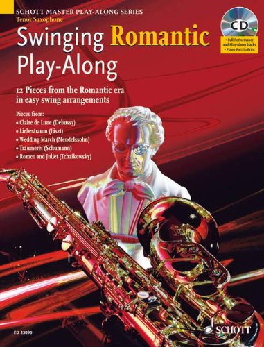 9781847610362: SWINGING ROMANTIC PLAY-ALONG TENOR SAXOPHONE WITH PIANO PART TO PRINT BOOK/CD (Schott Master Play-Along)