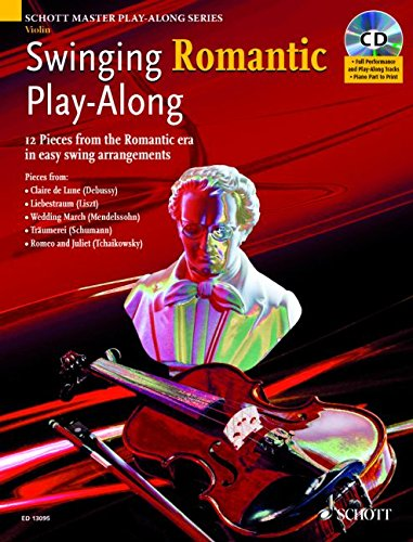 SWINGING ROMANTIC PLAY-ALONG VIOLIN WITH PIANO PART TO PRINT BOOK/CD (Schott Master Play-along ...
