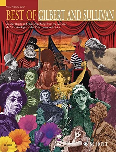 9781847610478: Best of Gilbert and Sullivan Piano, Voice, and Guitar, 20 Sad, Happy, and Humerous Songs