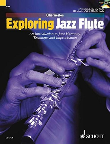 9781847610843: Exploring Jazz Flute: An Introduction to Jazz Harmony, Technique and Improvisation (Schott Pop Styles Series) (The Schott Pop Styles Series)