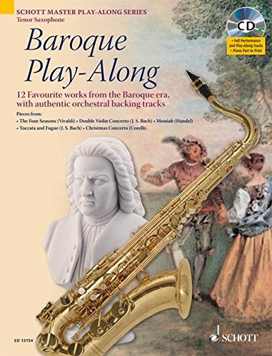 9781847611000: BAROQUE PLAY ALONG TENOR SAXOPHONE 12 (TWELVE) WORKS FROM THE BAROQUE ERA BOOK/CD (Schott Master Play-Along)