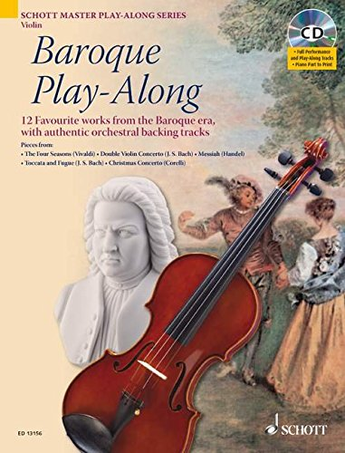 9781847611024: BAROQUE PLAY ALONG VIOLIN: 12 (TWELVE) WORKS FROM THE BAROQUE ERA BOOK/CD (Schott Master Play-Along)