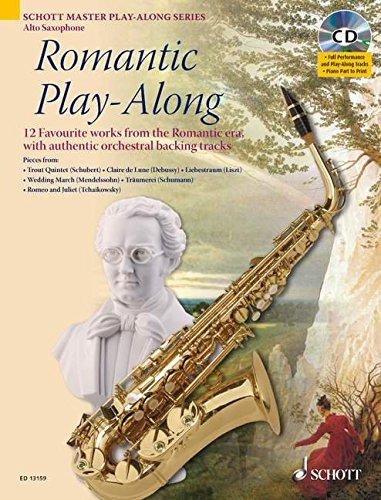 9781847611055: Romantic Play-Along for Alto Saxophone: Twelve Favorite Works from the Romantic Era With a CD of Performances & Backing Tracks (Schott Master Play-Along)